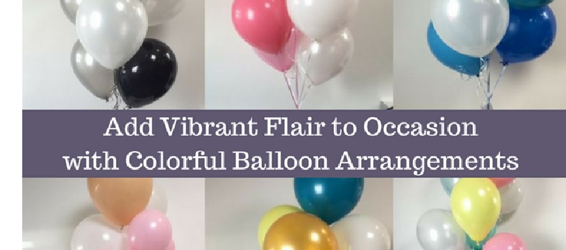 Add Vibrant Flair to Occasion with Colorful Balloon Arrangements