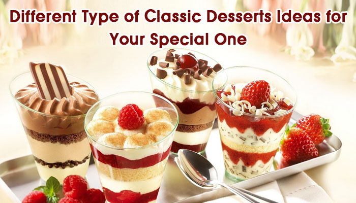 Different type of Classic Desserts Ideas for Your S/O